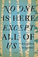 NO ONE IS HERE EXCEPT ALL OF US by Ramona Ausubel