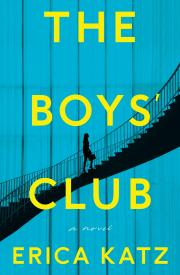THE BOYS' CLUB by Erica Katz