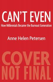 CAN'T EVEN by Anne Helen Petersen
