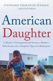 AMERICAN DAUGHTER by Stephanie Thorton Plymale