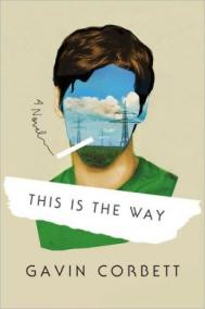 THIS IS THE WAY by Gavin Corbett