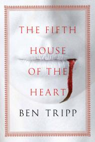 THE FIFTH HOUSE OF THE HEART by Ben Tripp