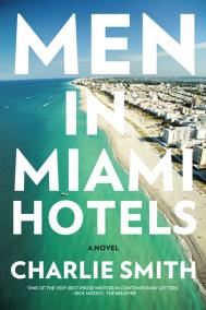 MEN IN MIAMI HOTELS by Charlie Smith