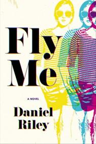 FLY ME by Daniel Riley