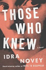 THOSE WHO KNEW by Idra Novey