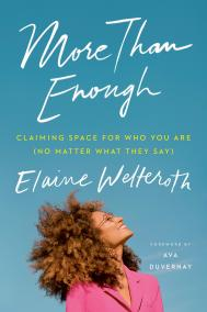 MORE THAN ENOUGH by Elaine Welteroth