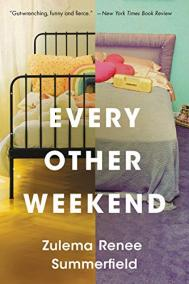 EVERY OTHER WEEKEND by Zulema Renee Summerfield