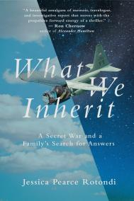 WHAT WE INHERIT by Jessica Pearce Rotondi