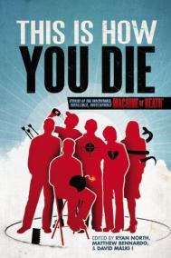 THIS IS HOW YOU DIE by David Malki !, Ryan North and Matthew Bennardo