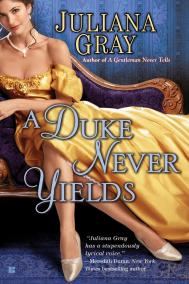 A DUKE NEVER YIELDS by Juliana Grey