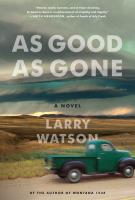AS GOOD AS GONE by Larry Watson