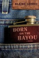 BORN ON THE BAYOU by Blaine Lourd