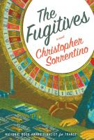 THE FUGITIVES by Christopher Sorrentino
