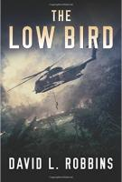 THE LOW BIRD by David L. Robbins