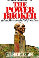 THE POWER BROKER by Robert Caro