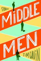 MIDDLE MEN by Jim Gavin