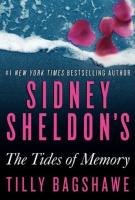 SIDNEY SHELDON'S THE TIDES OF MEMORY by Tilly Bagshawe