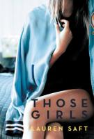 THOSE GIRLS by Lauren Saft