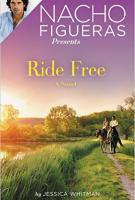 Nacho Figueras presents RIDE FREE by Jessica Whitman