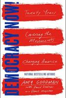 DEMOCRACY NOW! By Amy Goodman, David Goodman and Denis Moynihan