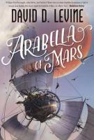 ARABELLA OF MARS by David D. Levine