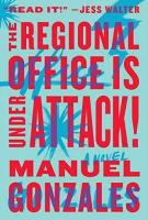 THE REGIONAL OFFICE IS UNDER ATTACK! by Manuel Gonzalez