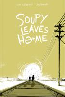 SOUPY LEAVES HOME by Cecil Castellucci, illustrated by Jose Pimienta