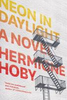 NEON IN DAYLIGHT by Hermione Hoby