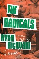 THE RADICALS by Ryan McIlvain