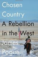 CHOSEN COUNTRY by James Pogue