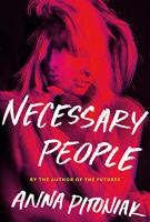 NECESSARY PEOPLE by Anna Pitoniak