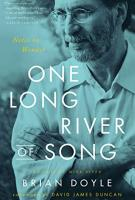 ONE LONG RIVER OF SONG by Brian Doyle