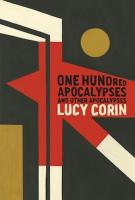 ONE HUNDRED APOCALYPSES AND OTHER APOCALYPSES by Lucy Corin