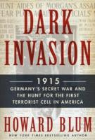 DARK INVASION by Howard Blum