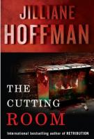 THE CUTTING ROOM by Jilliane Hoffman