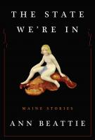 THE STATE WE'RE IN: Maine Stories by Ann Beattie